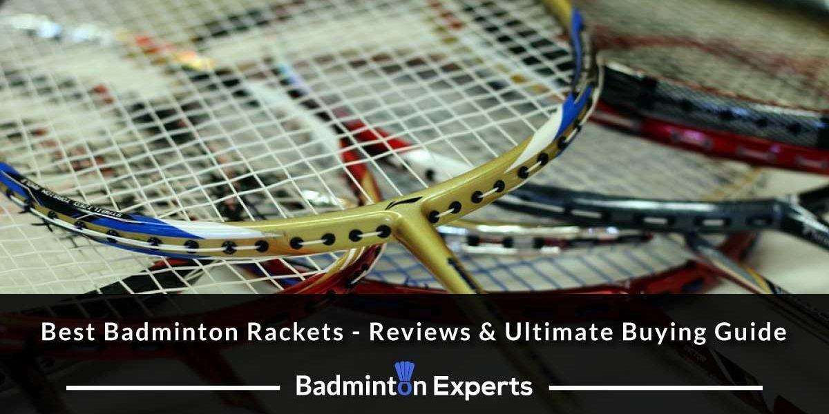 Best Badminton Rackets