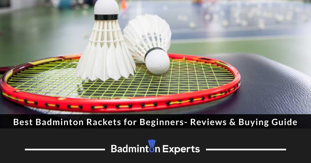 Best Badminton Rackets for Beginners