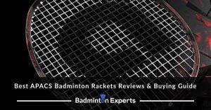 Best APACS Badminton Rackets