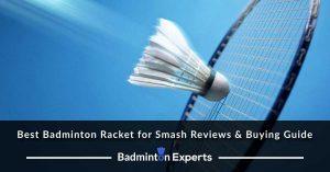 Best Badminton Racket for Smash