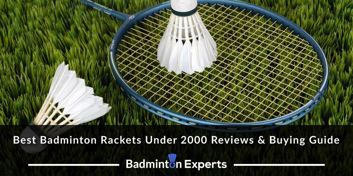 Best Badminton Rackets Under 2000