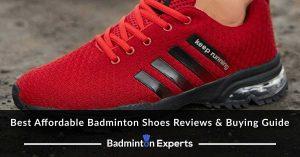 Best Affordable Badminton Shoes