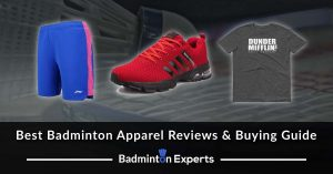 Best Badminton Apparel